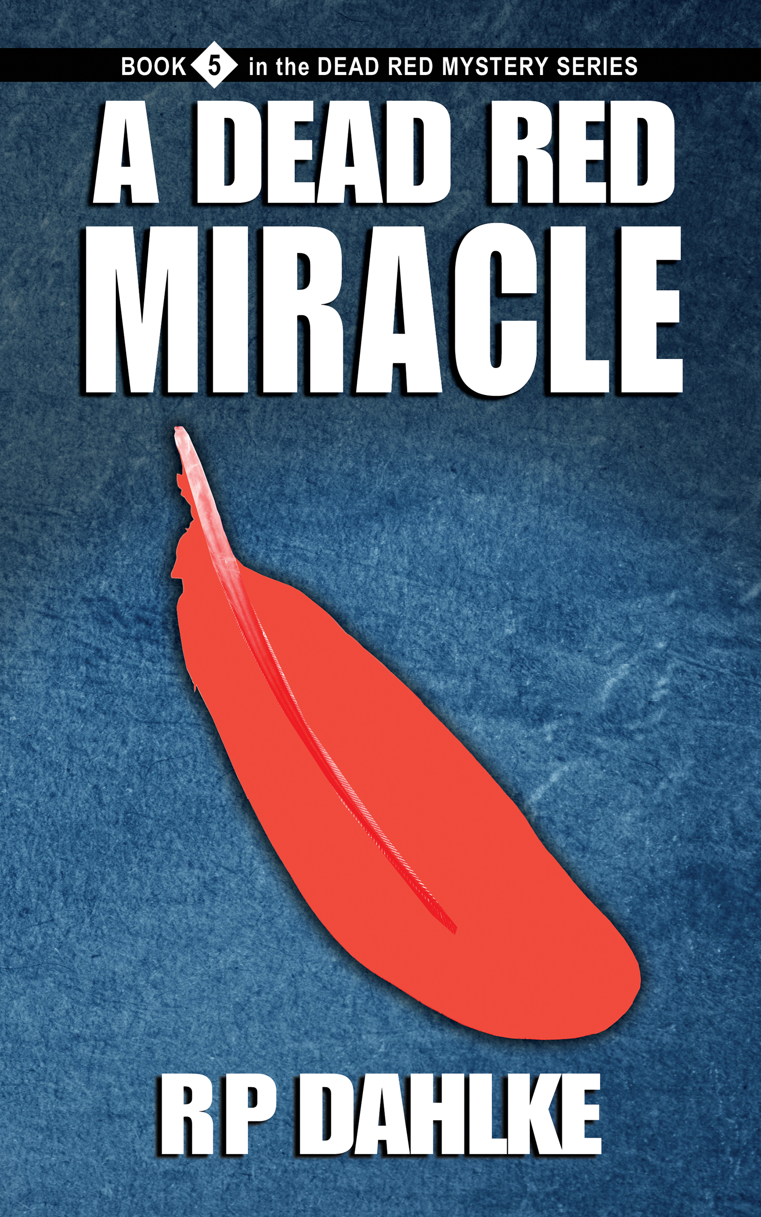 A Dead Red Miracle Book 5